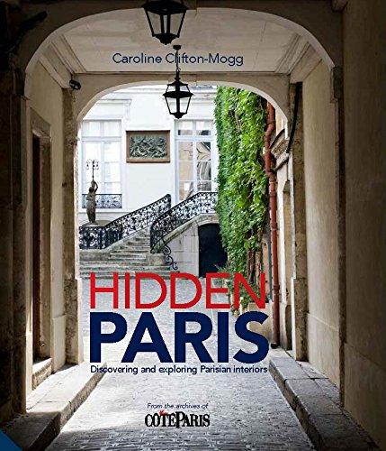 Hidden Paris. Discovering and exploring Parisian interiors